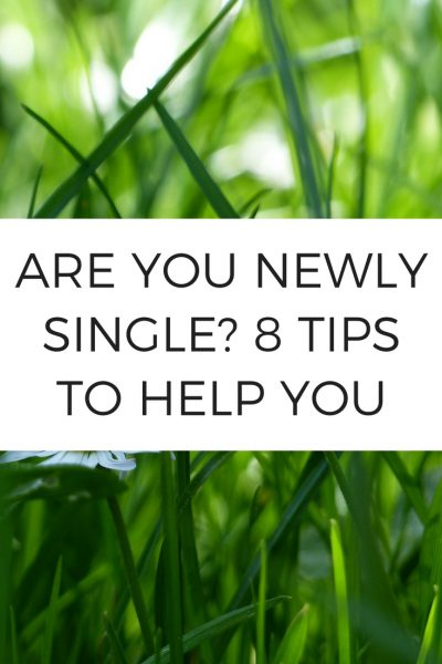 Are You Newly Single 8 Tips to help you 1