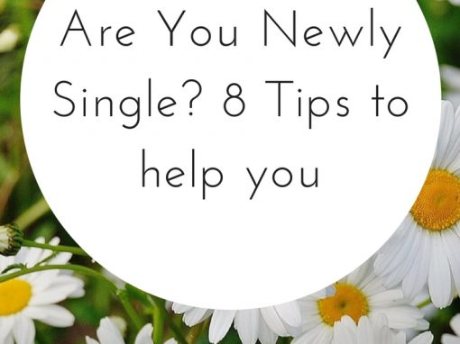 Are You Newly Single? 8 Tips to help you