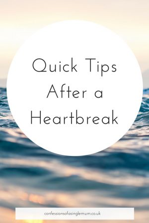 Quick Tips After a Heartbreak