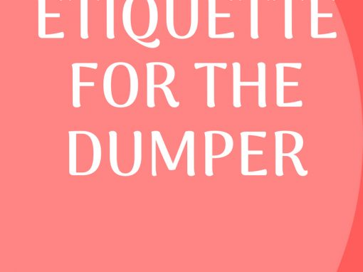 Break Up Etiquette – Dumper