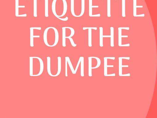 Break Up Etiquette- Dumpee