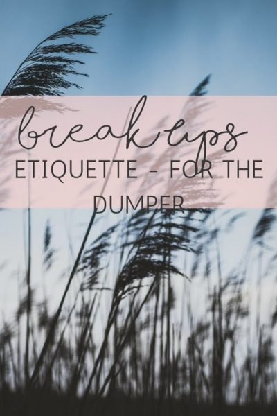 Break Up Etiquette – Dumper