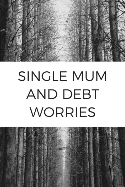 Single Mum and Debt Worries
