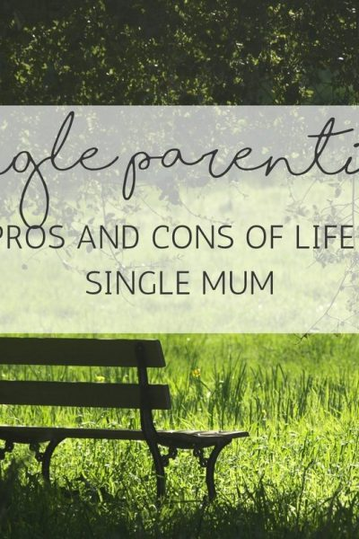 The pros and cons of life as a single mum