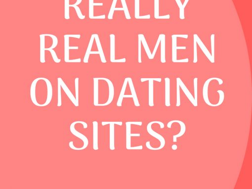 Are there really Real Men on dating sites?