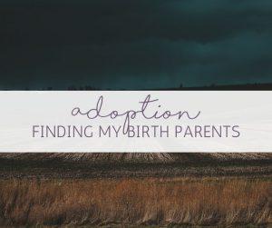 adoption finding my birth parents