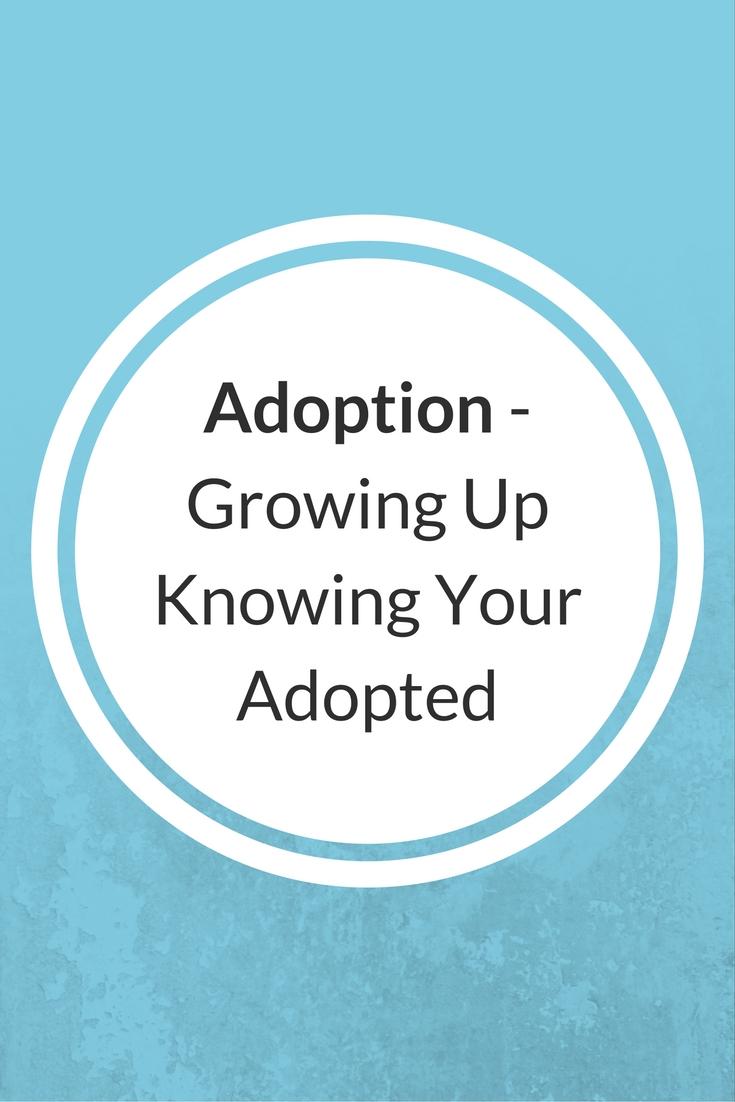What's it like to grow up knowing your adopted