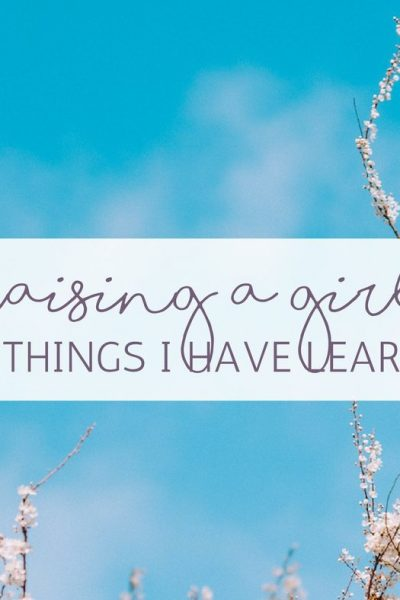 15 Things I have Learnt on Raising a Girl