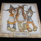 trick or Treat - Large 8 inch card - I hand colour the image in , no clever computer stuff