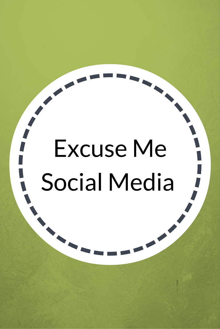 Excuse Me Social Media