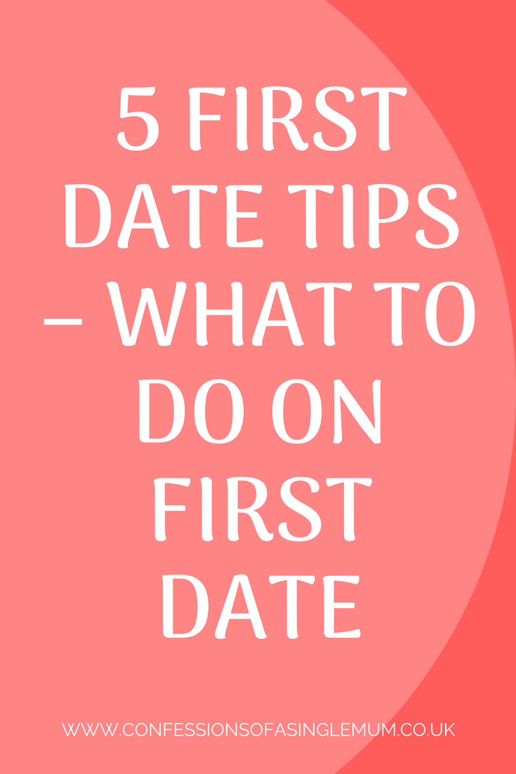 5 First Date Tips – What To Do On First Date