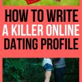 How to Write a Killer Online Dating Profile 1