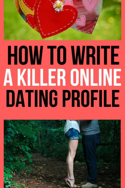 How to Write a Killer Online Dating Profile
