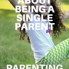 3 TRUTHS ABOUT BEING A SINGLE PARENT