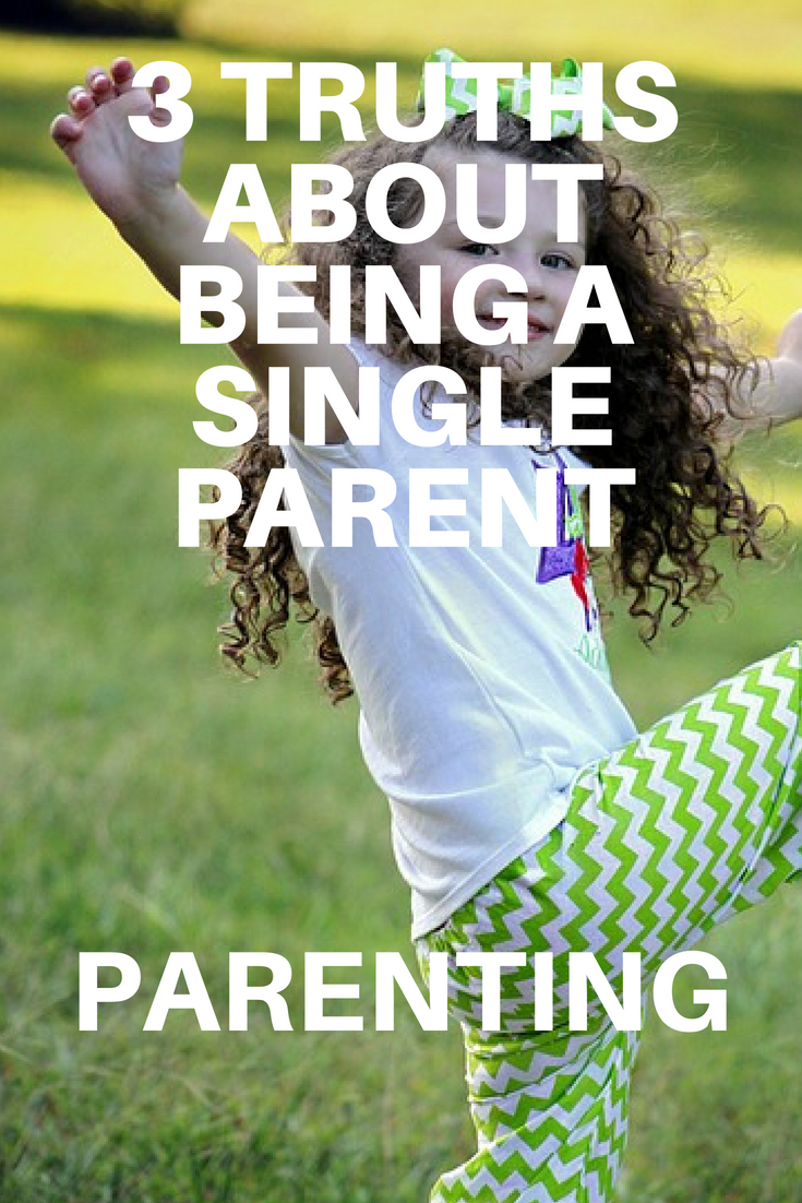3 TRUTHS ABOUT BEING A SINGLE PARENT 1