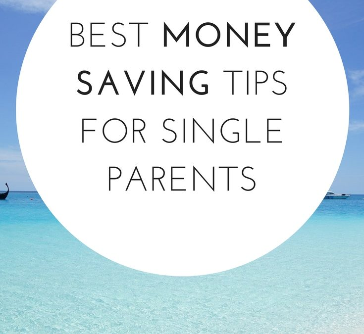 Money Saving Tips for Single Parents