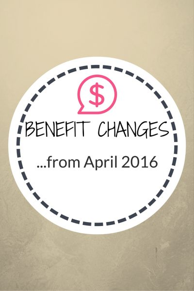 benefit chnages from april 2016