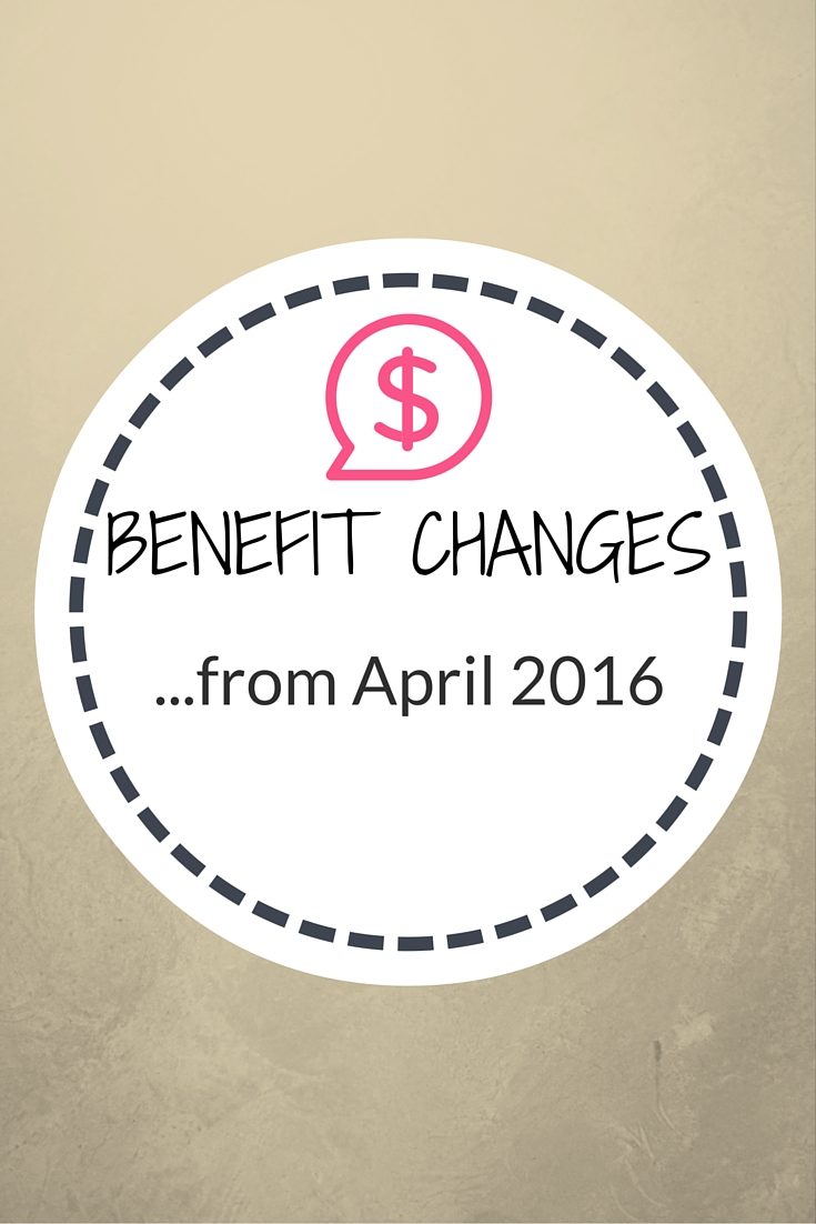 Benefit Changes from April 2016