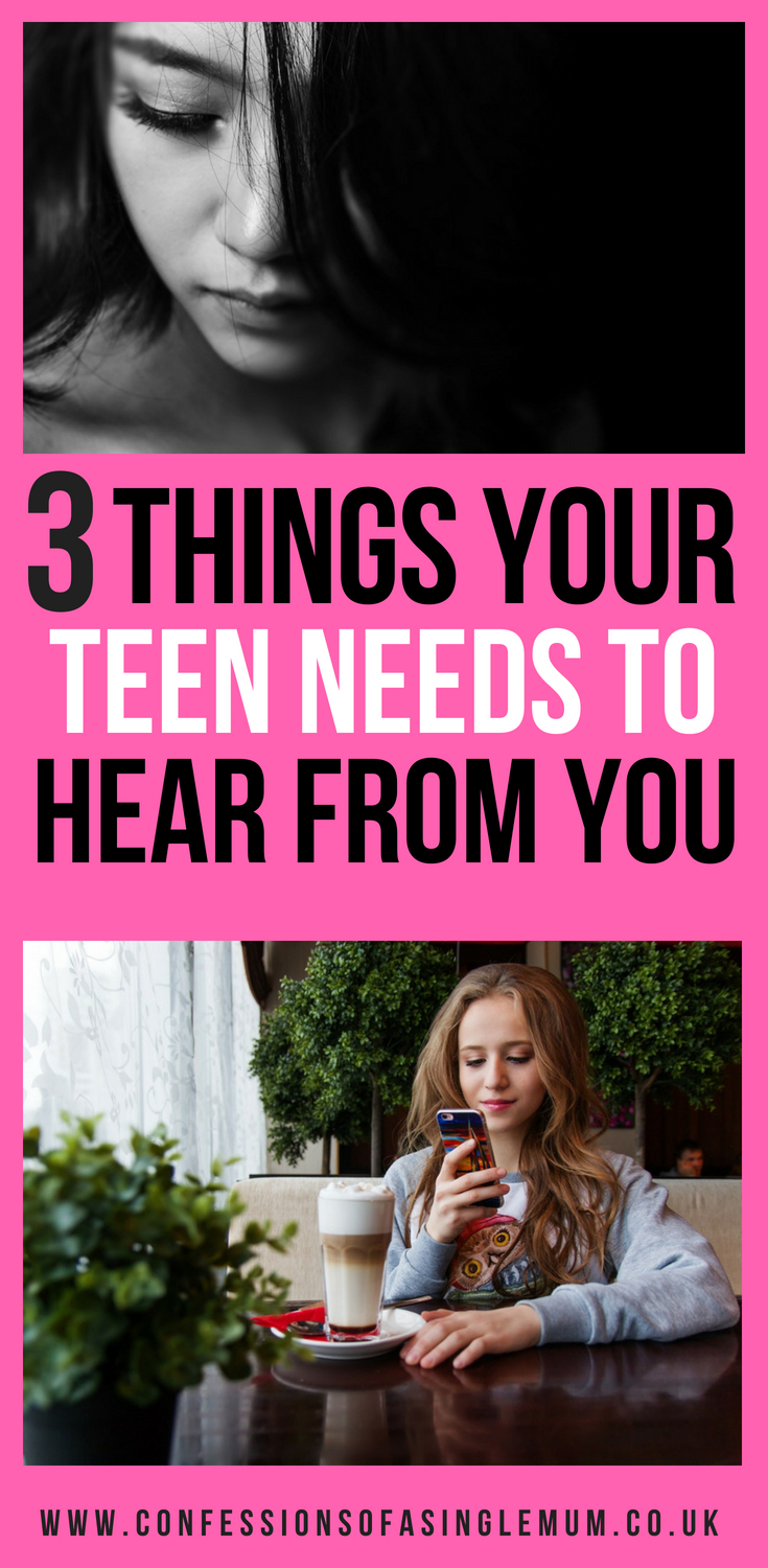 3 Things Your Teen Needs to Hear From You 2