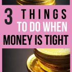 3 Things To Do When Money Is Tight