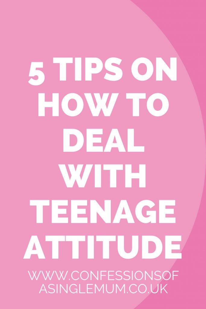 5 TIPS ON HOW TO DEAL WITH TEENAGE ATTITUDE 5