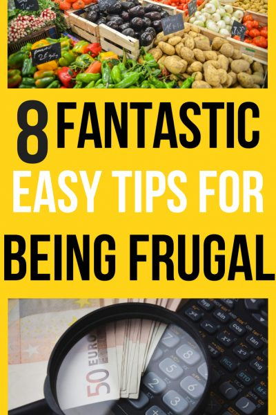 8 Fantastic Easy Tips for Being Frugal