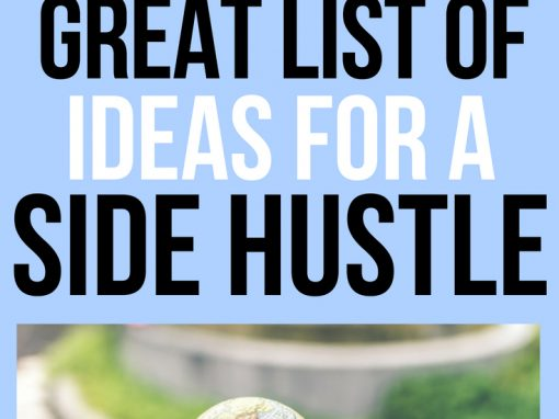 Great List of Ideas for A Side Hustle