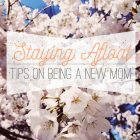 Staying Afloat – Tips on Being a New Mom