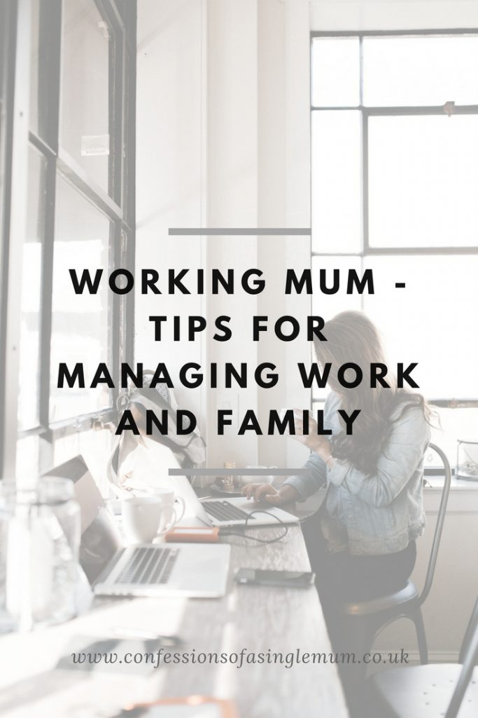Working Mum Tips for Managing Work and Family 3