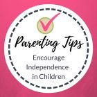 Top Tips To Let Your Child Be Independent