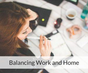 Balancing Work and Home 1