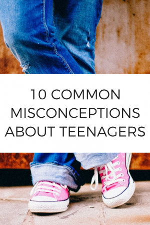 10 Common Misconceptions about Teenagers
