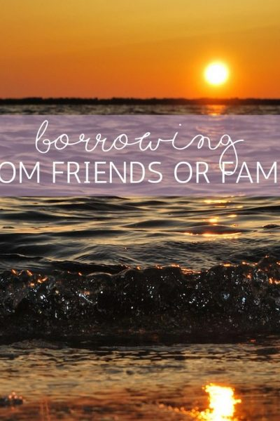 Borrowing from Friends or Family