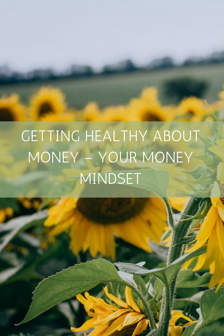 Getting Healthy About Money – Your Money Mindset