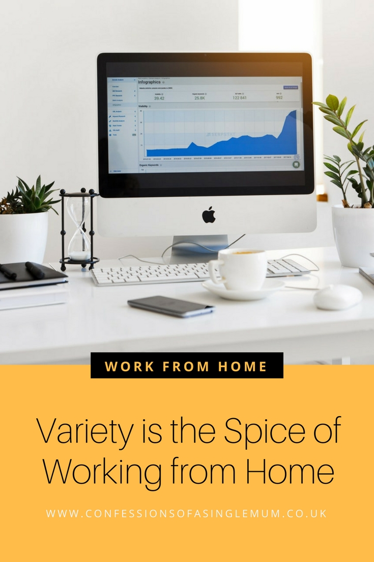 Variety is the Spice of Working from Home |Confessions of a Single Mum