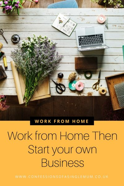 Work from Home Then Start your own Business