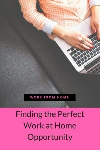Finding the Perfect Work at Home Opportunity