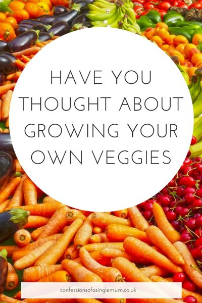 HAVE YOU THOUGHT ABOUT GROWING YOUR OWN VEGGIES