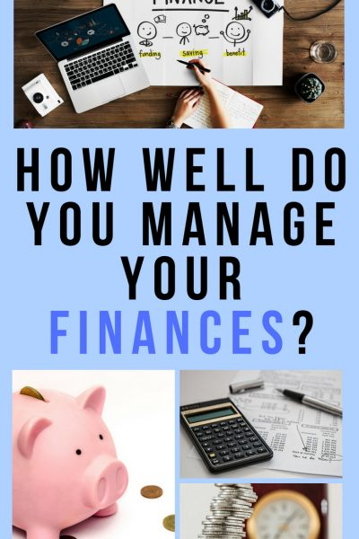 HOW WELL DO YOU MANAGE YOUR FINANCES 1