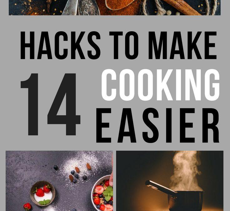 14 Hacks To Make Cooking Easier