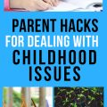 Parent Hacks For Dealing With Top Childhood Issues