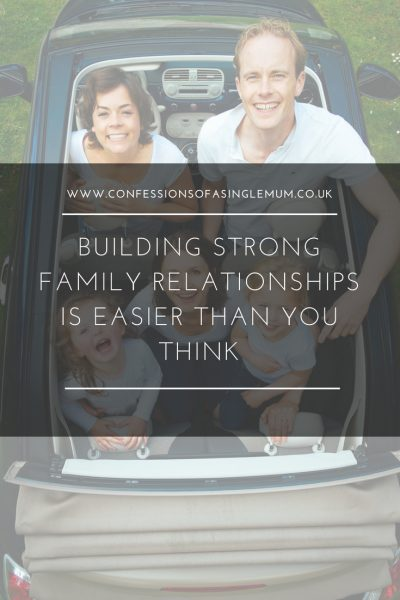 Building Strong Family Relationships is Easier than You Think
