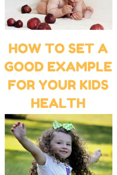 How To Set a Good Example For Your Kids Health
