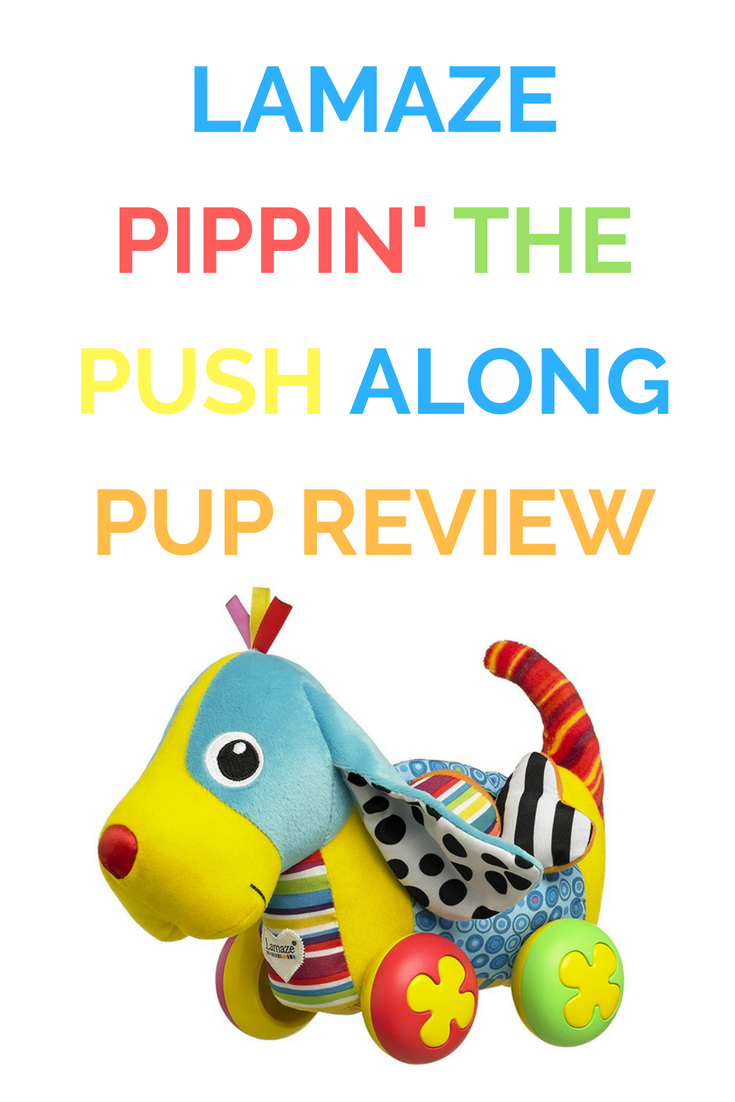 Lamaze Pippin' The Push Along Pup Review