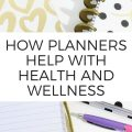 How Planners Help with Health and Wellness