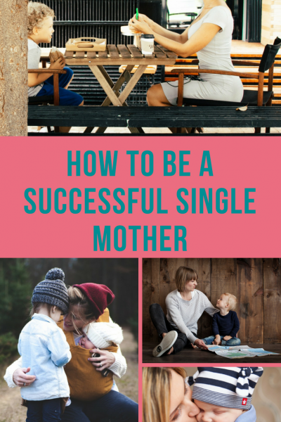 How To Be a Successful Single Mother