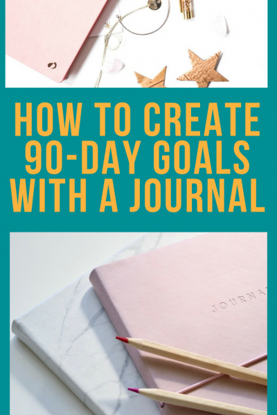 How to Create 90-Day Goals with a Journal