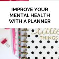 Improve Your Mental Health with a Planner