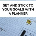 Set and Stick to Your Goals with a Planner