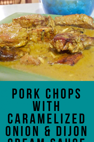 Pork Chops with Caramelized Onion Dijon Cream Sauce